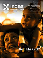 Not heard?: Ignored, abused, and suppressed: why millions of us have lost our power - Index on Censorship (Paperback)
