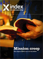 Mission creep: Why religious beliefs must not stop debate - Index on Censorship (Paperback)