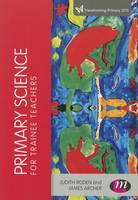 Primary Science for Trainee Teachers (Hardback)