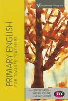 Primary English for Trainee Teachers (Hardback)