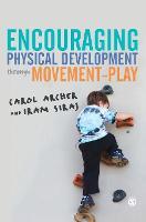 Encouraging Physical Development Through Movement-Play (Hardback)