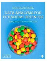 Data Analysis for the Social Sciences: Integrating Theory and Practice (Hardback)