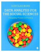 Data Analysis for the Social Sciences: Integrating Theory and Practice (Paperback)