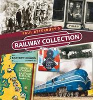 Paul Atterbury's Railway Collection (Hardback)