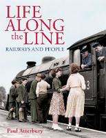Life Along The Line railways and people (Paperback)