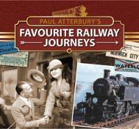Paul Atterbury's Favourite Railway Journeys (Hardback)