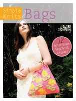 Simple Knits Bags: 12 fun-to-make bags for all occasions (Paperback)
