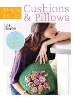 Simple Knits Cushions & Pillows: 12 easy-knit projects for your home (Paperback)