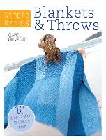 Simple Knits Blankets & Throws: 10 great designs to choose from (Paperback)