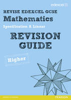 Revise Edexcel GCSE Mathematics Spec A Higher Revision Guide - REVISE Edexcel GCSE Maths 2010 (Paperback)