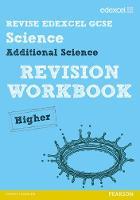 Revise Edexcel: Edexcel GCSE Additional Science Revision Workbook - Higher - REVISE Edexcel GCSE Science 11 (Paperback)