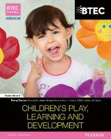 BTEC Level 3 National in Children's Play, Learning & Development Student Book 2 - BTEC National Children's Play, Learning and Development (Paperback)