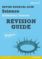 Revise Edexcel: Edexcel GCSE Additional Science Revision Guide Higher - Print and Digital Pack - REVISE Edexcel GCSE Science 11