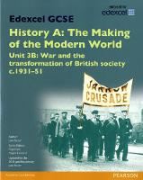 Edexcel GCSE History A The Making of the Modern World: Unit 3B War and the transformation of British society c1931-51 SB 2013 - Edexcel GCSE MW History 2013 (Paperback)