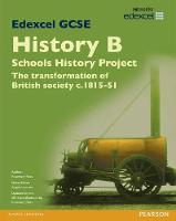 Edexcel GCSE History B Schools History Project: Unit 2A The Transformation of British Society c1815-51 SB 2013 - Edexcel GCSE SHP History 2013 (Paperback)