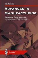 Advances in Manufacturing: Decision, Control and Information Technology - Advanced Manufacturing (Paperback)