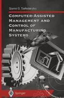 Computer-Assisted Management and Control of Manufacturing Systems - Advanced Manufacturing (Paperback)