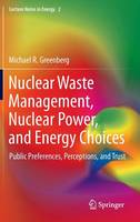 Nuclear Waste Management, Nuclear Power, and Energy Choices: Public Preferences, Perceptions, and Trust - Lecture Notes in Energy 2 (Hardback)