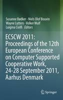 ECSCW 2011: Proceedings of the 12th European Conference on Computer Supported Cooperative Work, 24-28 September 2011, Aarhus Denmark (Paperback)