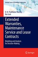Extended Warranties, Maintenance Service and Lease Contracts: Modeling and Analysis for Decision-Making - Springer Series in Reliability Engineering (Hardback)