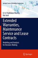 Extended Warranties, Maintenance Service and Lease Contracts: Modeling and Analysis for Decision-Making - Springer Series in Reliability Engineering (Paperback)