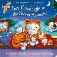 Say Goodnight to the Sleepy Animals! (Paperback)