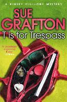 T is for Trespass - Kinsey Millhone Alphabet series (Paperback)