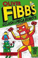 The Clash of the Mega Robots - Oliver Fibbs (Paperback)