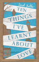 Ten Things I've Learnt About Love (Hardback)