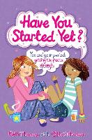 Have You Started Yet?: You and your period: getting the facts straight (Paperback)