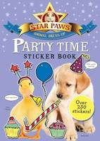 Party Time Sticker Book: Star Paws: An animal dress-up sticker book - Star Paws (Paperback)