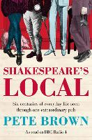 Shakespeare's Local: Six Centuries of History Seen Through One Extraordinary Pub (Paperback)