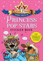 Princess Pop Stars Sticker Book: Star Paws: An animal dress-up sticker book - Star Paws (Paperback)