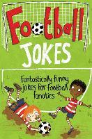 Football Jokes: Fantastically Funny Jokes for Football Fanatics (Paperback)