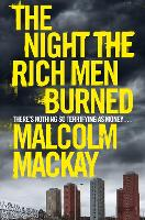 The Night the Rich Men Burned (Paperback)