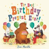 The Best Birthday Present Ever! (Hardback)