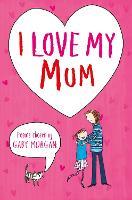 I Love My Mum (Paperback)
