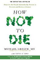 How Not To Die: Discover the foods scientifically proven to prevent and reverse disease (Paperback)