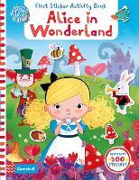 Alice in Wonderland: First Sticker Activity Book (Paperback)