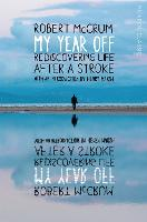 My Year Off: Rediscovering Life After a Stroke - Picador Classic (Paperback)