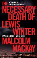 The Necessary Death of Lewis Winter - The Glasgow Trilogy (Paperback)