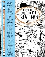 Draw it! Colour it! Creatures