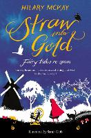 Straw into Gold: Fairy Tales Re-Spun (Paperback)