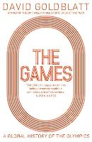The Games: A Global History of the Olympics (Hardback)