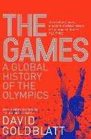 The Games: A Global History of the Olympics (Paperback)