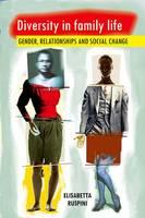 Diversity in Family Life: Gender, Relationships and Social Change (Hardback)