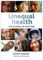 Unequal Health: The Scandal of Our Times (Hardback)
