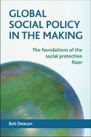 Global social policy in the making