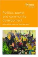 Politics, Power and Community Development (Hardback)