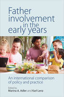 Father Involvement in the Early Years: An International Comparison of Policy and Practice (Paperback)